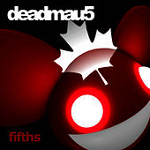 Play & Download Fifths by Deadmau5 | Napster