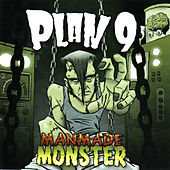 Play & Download ManMade Monster by Plan 9 | Napster