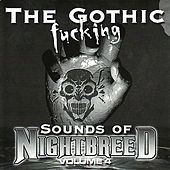 Play & Download The Gothic Fucking Sounds of Nightbreed Volume 4 by Various Artists | Napster