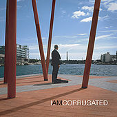 Play & Download I Am Corrugated by Corrugated Tunnel | Napster