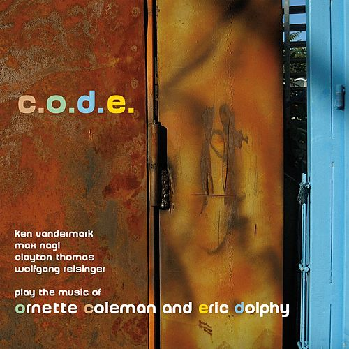 Play & Download C.o.d.e by Ken Vandermark | Napster