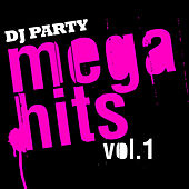 Play & Download Mega Hits Vol. 1 by DJ Party | Napster