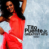 Greatest Hits (Digitally Remastered) by Tito Puente Jr.