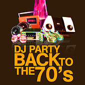 Play & Download Back To The 70's by DJ Party | Napster