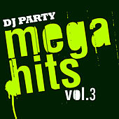 Play & Download Mega Hits Vol. 3 by DJ Party | Napster