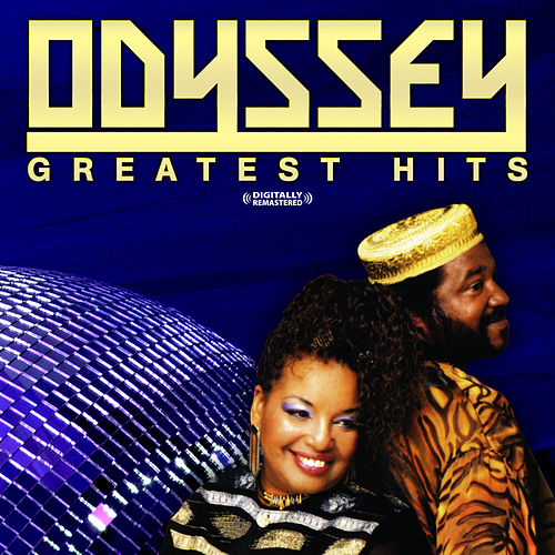 Play & Download Greatest Hits (Digitally Remastered) by Odyssey | Napster