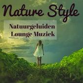 Play & Download Nature Style - Natuurgeluiden Geluid Therapie Rustgevende Lounge Muziek voor Gemakkelijke Fitness en Spa Hotel Ontspannen by Lounge Safari Buddha Chillout do Mar Café | Napster