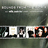 Sounds From the Matrix 007 by Various Artists