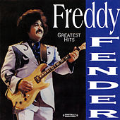 Play & Download Greatest Hits (Digitally Remastered) by Freddy Fender | Napster