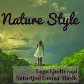 Play & Download Nature Style - Lugn Ljudterapi Naturljud Lounge Musik för Lätt Workout och Spahotell Avslappningstid by Lounge Safari Buddha Chillout do Mar Café | Napster