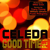 Play & Download Good Time by Celeda | Napster