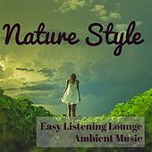Play & Download Nature Style - Easy Listening Lounge Ambient Music for Easy Workout Spa Weekend Spring Break and Deep Focus by Lounge Safari Buddha Chillout do Mar Café | Napster