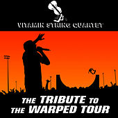 Play & Download The Tibute to the Warped Tour by Vitamin String Quartet | Napster
