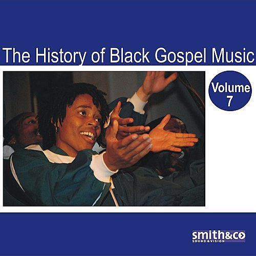Play & Download The History of Black Gospel Volume 7 by Various Artists | Napster