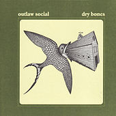 Play & Download Dry Bones by Outlaw Social | Napster