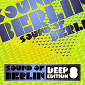Sound of Berlin Deep Edition, Vol. 8 by Various Artists