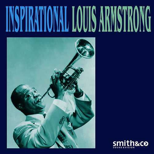 Play & Download Inspirational Louis Armstrong by Louis Armstrong | Napster