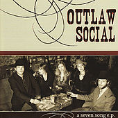 A Seven Song EP by Outlaw Social