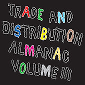 Trade & Distribution Almanac Vol. 3 by Various Artists