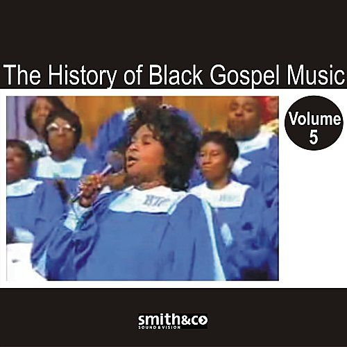 The History of Black Gospel Volume 5 by Various Artists