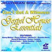 Jellybean Soul Presents... Can I Get a Witness: Gospel House Essentials by Various Artists