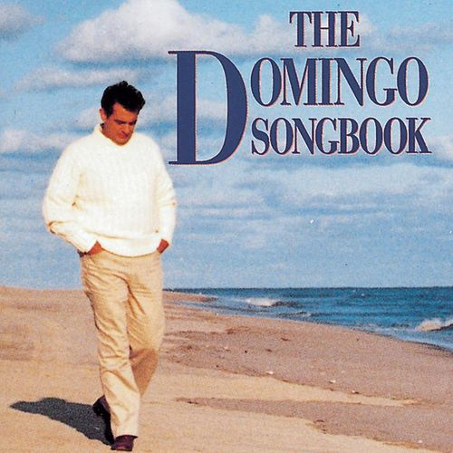 Play & Download The Domingo Songbook by Placido Domingo | Napster