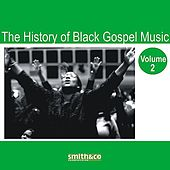 Play & Download The History of Black Gospel Volume 2 by Various Artists | Napster
