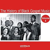 Play & Download The History of Black Gospel Volume 4 by Various Artists | Napster