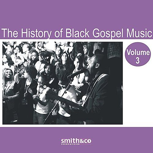 The History of Black Gospel Volume 3 by Various Artists