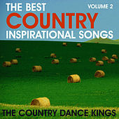 Play & Download The Best Country Inspirational Songs, Volume 2 by Country Dance Kings   Napster