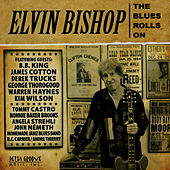 The Blues Rolls On by Elvin Bishop