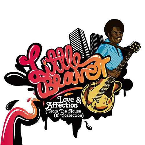 Play & Download Love & Affection (From The House Of Correction) by Little Beaver | Napster