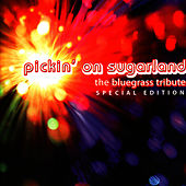 Play & Download Pickin' on Sugarland: The Bluegrass Tribute (Special Edition) by Pickin' On | Napster