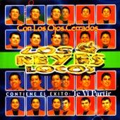 Play & Download Con Los Ojos Cerrados by Los Reyes Locos | Napster