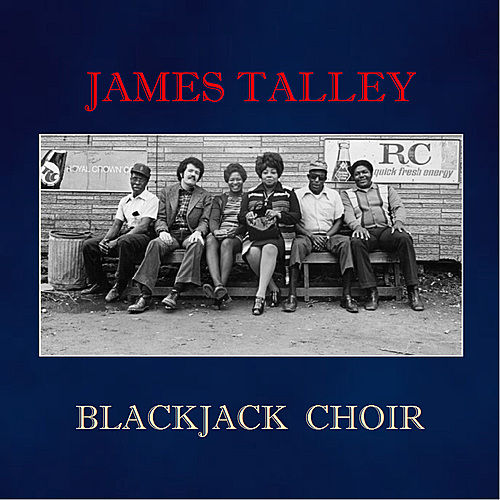 Blackjack Choir by James Talley