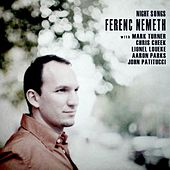 Play & Download Night Songs by Ferenc Nemeth | Napster