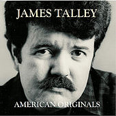 Play & Download American Originals by James Talley | Napster