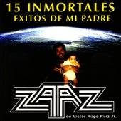 Play & Download 15 Inmortales Exitos de Mi Padre by Zaaz De Victor Hugo Ruiz | Napster