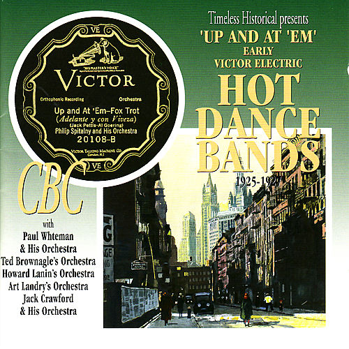 Play & Download Up and At 'Em: Early Victor Electric Hot Dance Bands 1925-1927 by Various Artists | Napster