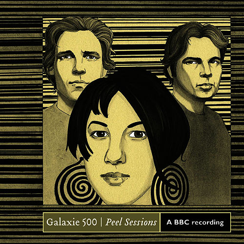 Play & Download Peel Sessions by Galaxie 500 | Napster