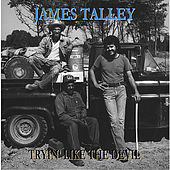 Play & Download Tryin' Like the Devil by James Talley | Napster