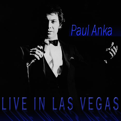 Play & Download Live in Las Vegas by Paul Anka | Napster