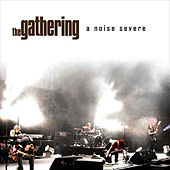 Play & Download A Noise Severe by The Gathering | Napster