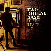Play & Download Lost River by Two Dollar Bash | Napster