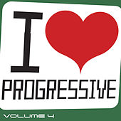 I Love Progressive, Vol. 4 by Various Artists