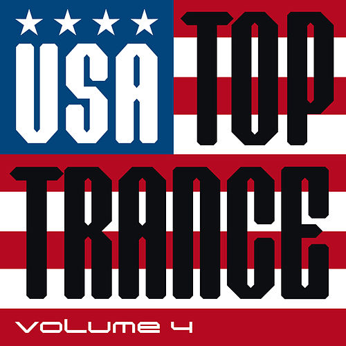 Play & Download USA Top Trance, Vol. 4 by Various Artists | Napster
