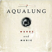 Words & Music by Aqualung