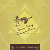 Play & Download Peasant Tasting Christmas Dinner by Original Dixieland Jazz Band | Napster