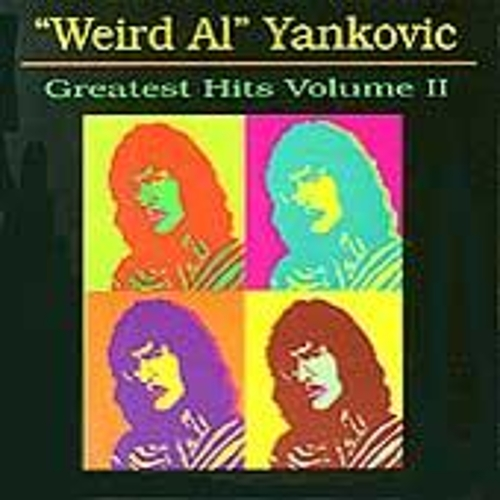 Play & Download Greatest Hits Volume II by 'Weird Al' Yankovic | Napster