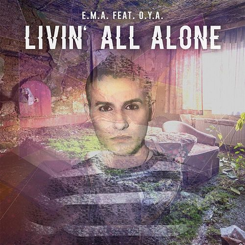 Play & Download Livin' All Alone (feat. O.Y.A.) by Ema | Napster